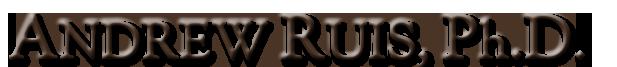 Andrew Ruis, Ph.D.